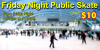 Friday Night Public Skate - Starting Sept. 20th