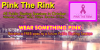 Pink The Rink - Breast Cancer Awareness